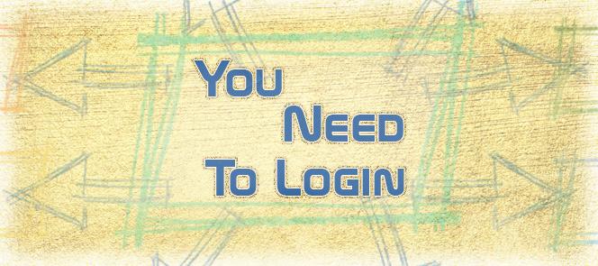 You Need To Login