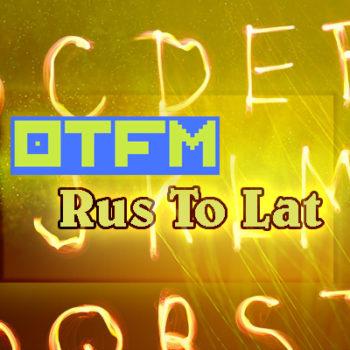 OTFM Rus To Lat