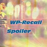 WP-Recall Spoiler